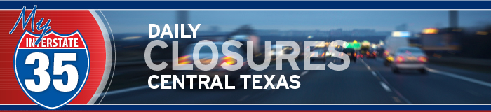 My Interstate 35 - Nightly Closures - Central Texas